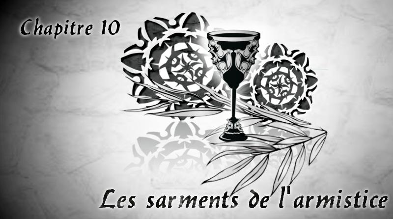 """Chapitre 10 """"Les sarments de l'armistice"""""""