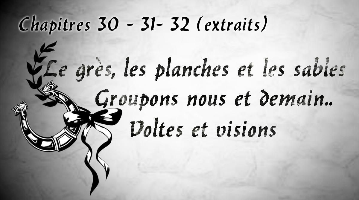 Chapitres 31 -32 -33 (extraits)